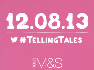 M&S Telling Tales On-line Campaign.